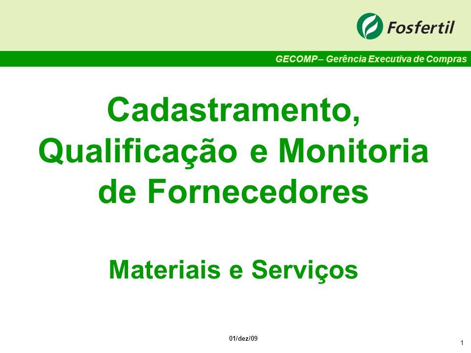 GECOMP – Gerência Executiva de Compras 1 Cadastramento, Qualificação e Monitoria de Fornecedores Materiais e Serviços 01/dez/09