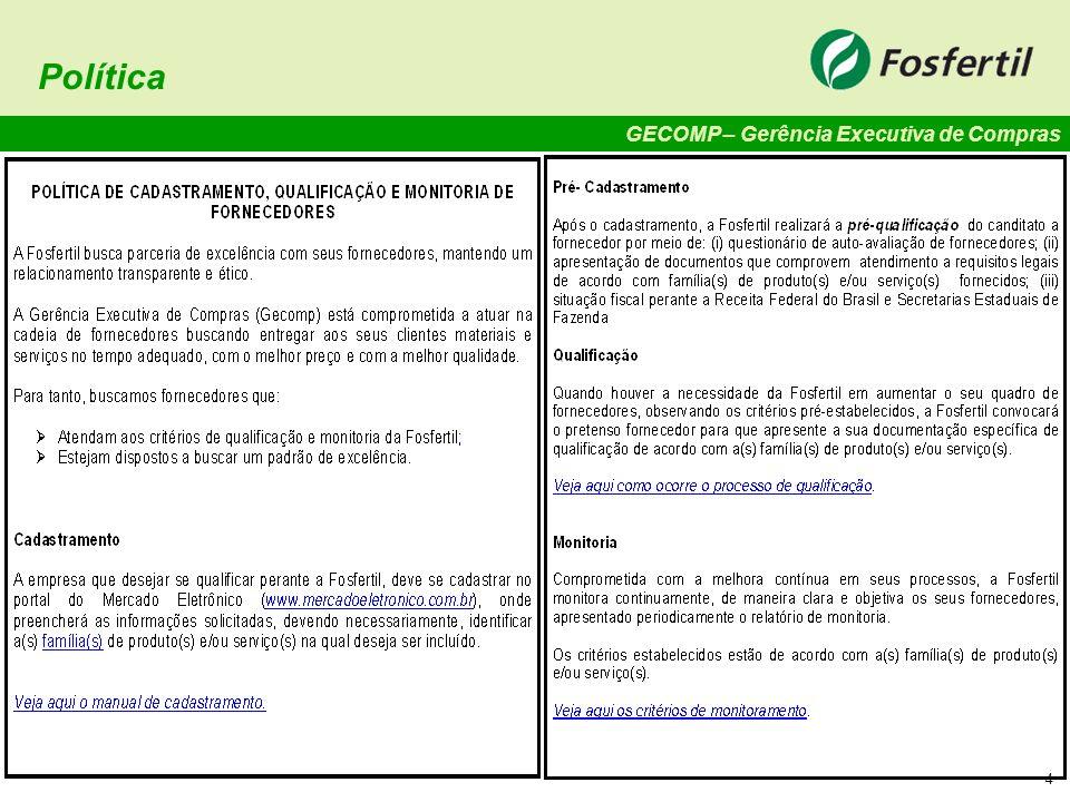 GECOMP – Gerência Executiva de Compras 15 Monitoria de Fornecedores de Serviços – Formulário Nota: O formulário de Avaliação de Desempenho da Contratada está disponível no site Fosfertil (e-business -> e-Suprir -> Formulários )