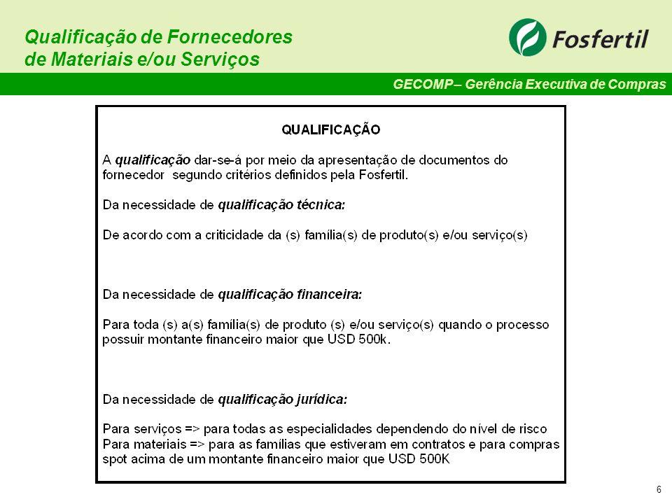 GECOMP – Gerência Executiva de Compras 6 Qualificação de Fornecedores de Materiais e/ou Serviços