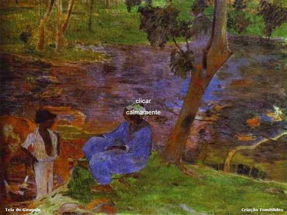 Tela de GauguinCriação TomiSlides clicar calmamente
