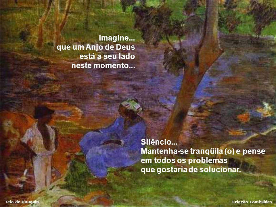 Tela de GauguinCriação TomiSlides Imagine...que um Anjo de Deus está a seu lado neste momento...