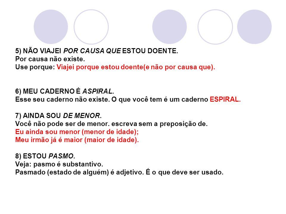 9) JÁ TIREI O RAIO X.Raio-x não existe. Se não existe, ninguém pode tirar.
