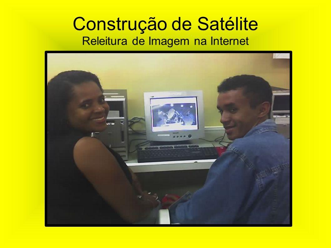 Construção de Satélite Releitura de Imagem na Internet