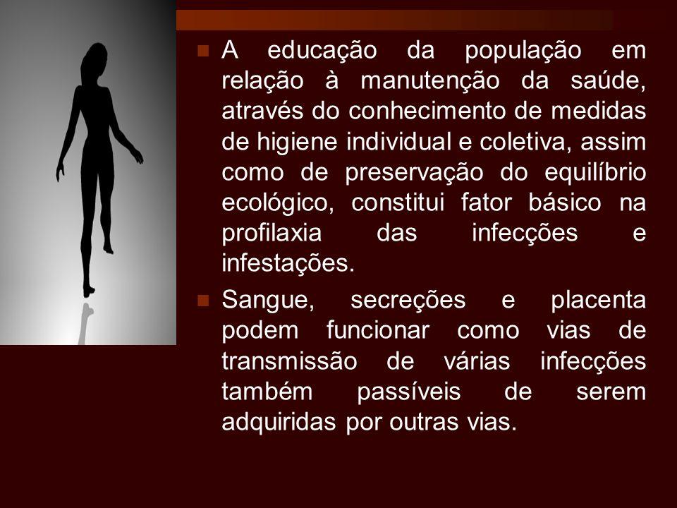 A educação da população em relação à manutenção da saúde, através do conhecimento de medidas de higiene individual e coletiva, assim como de preservaç