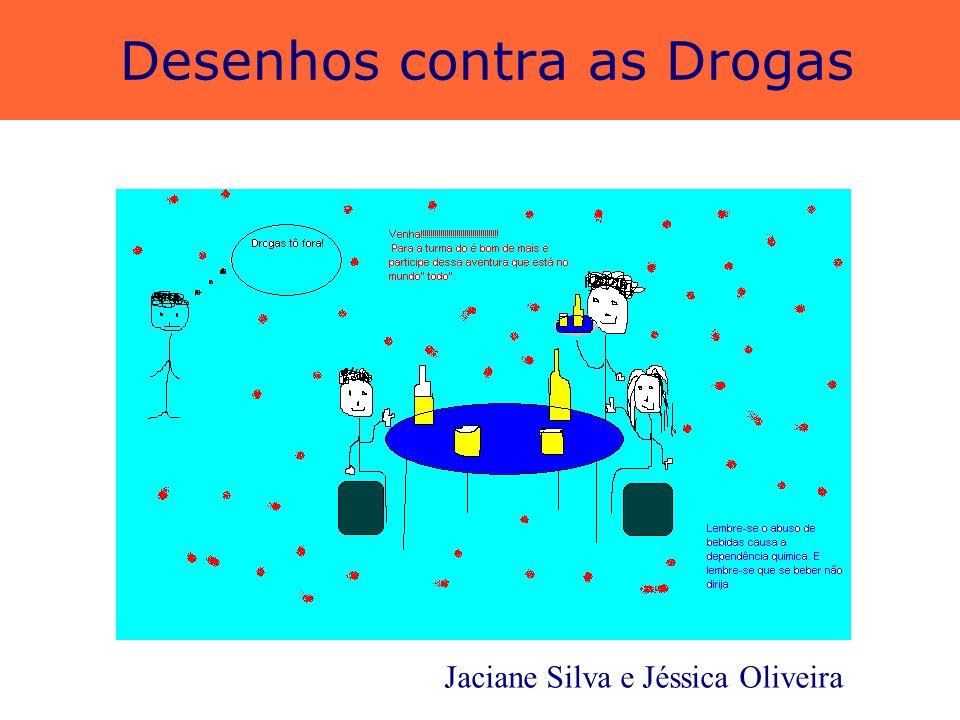 Desenhos contra as Drogas Janaína Santos e Juliana Moraes