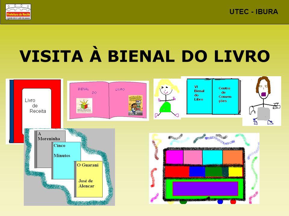 UTEC - IBURA VI Bienal Internacional do Livro-Pernambuco No dia 11 de outubro de 2007 os alunos da UTEC-Ibura visitaram a VI Bienal Internacional do livro, o terceiro maior evento do gênero no Brasil.