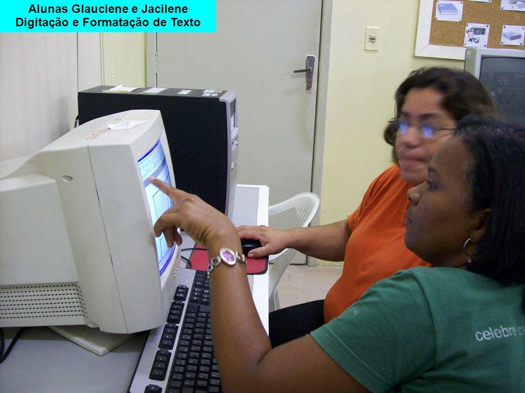 Alunas Glauciene e Jacilene Digitação e Formatação de Texto