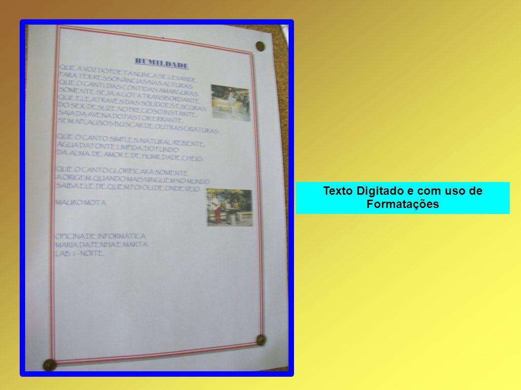 Texto Digitado e com uso de Formatações