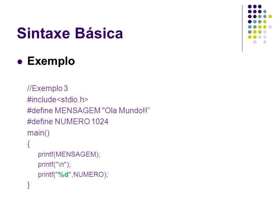 Exemplo //Exemplo 3 #include #define MENSAGEM