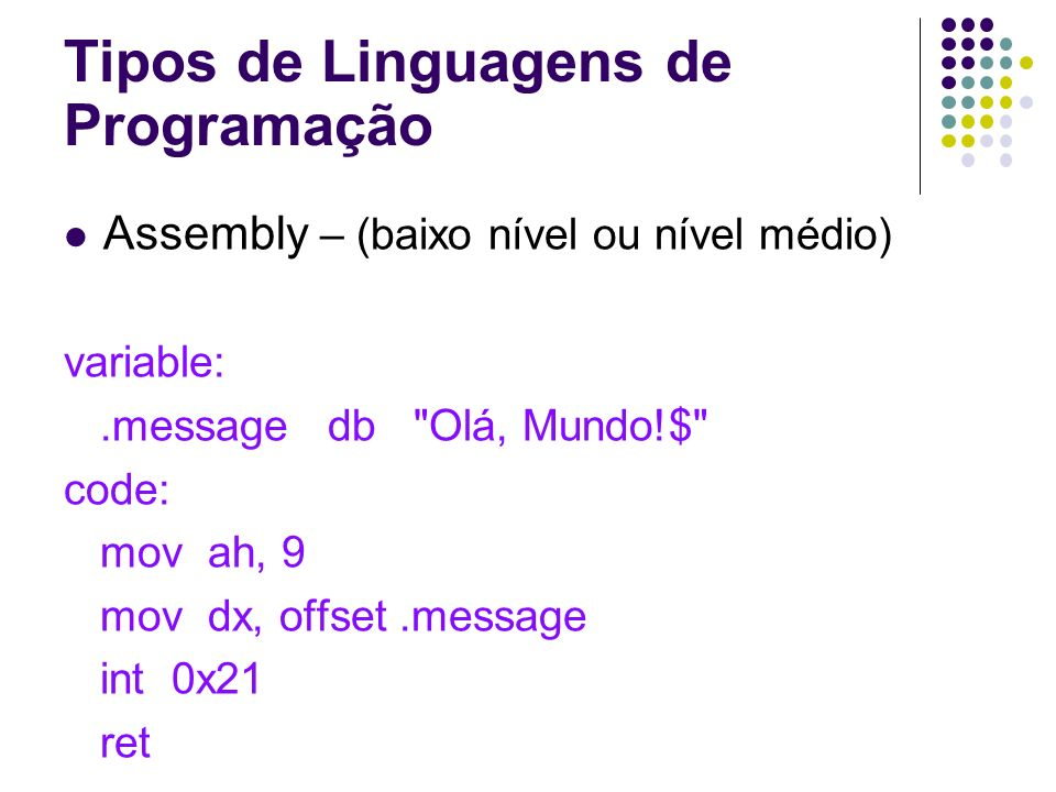 Assembly – (baixo nível ou nível médio) variable:.message db