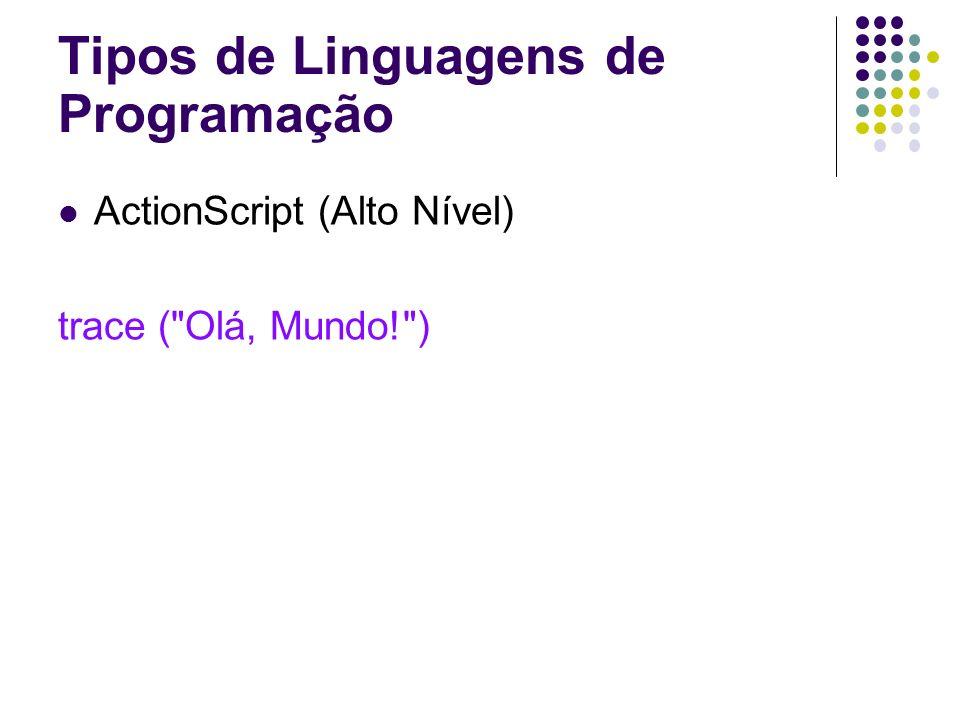ActionScript (Alto Nível) trace (