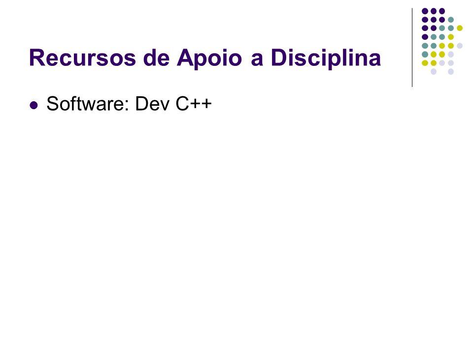 Recursos de Apoio a Disciplina Software: Dev C++