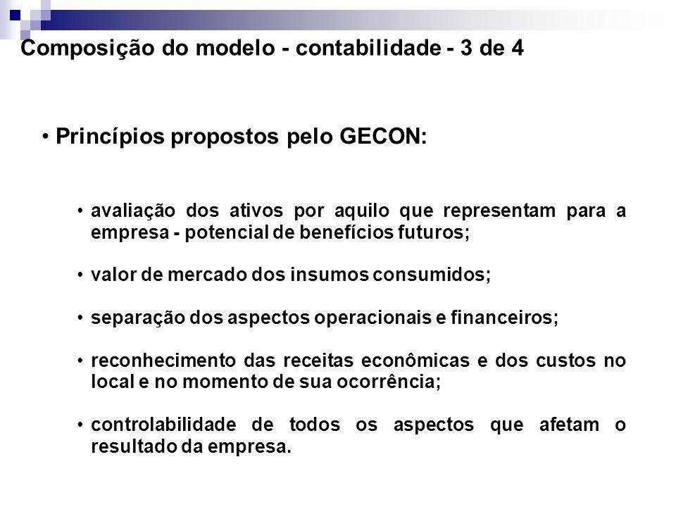 Composição do modelo - contabilidade - 2 de 4 O GECON reconhece alguns princípios contábeis, e por ser um modelo gerencial, propõe usar outros, para a