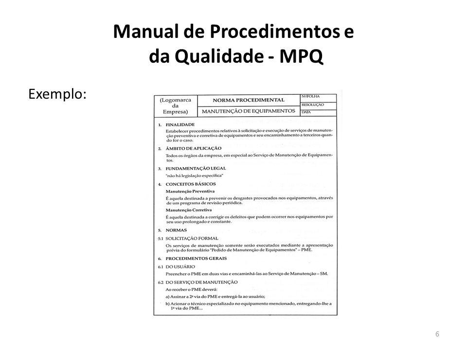 Manual de Procedimentos e da Qualidade - MPQ Exemplo: 6