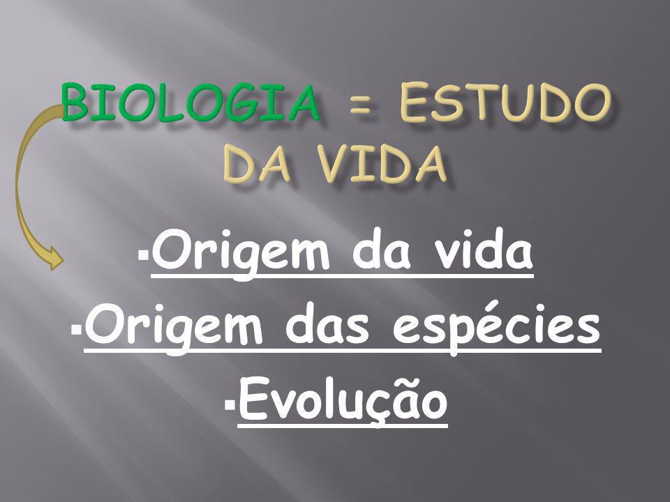 Origem da vida Origem das espécies Evolução