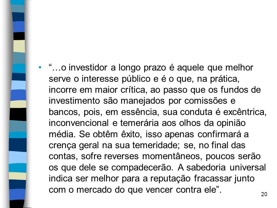 …o investidor a longo prazo é aquele que melhor serve o interesse público e é o que, na prática, incorre em maior crítica, ao passo que os fundos de i