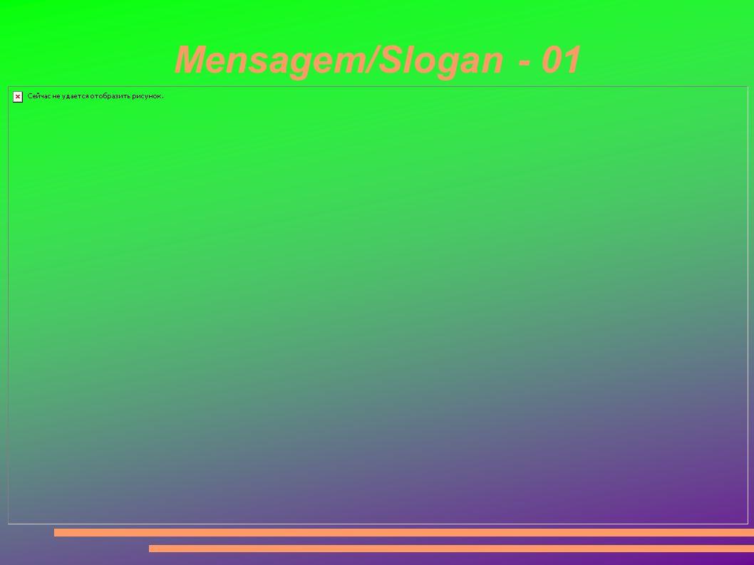 Mensagem/Slogan - 01