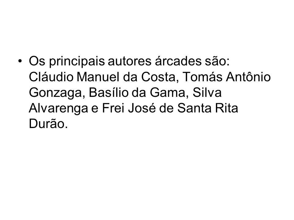 Os principais autores árcades são: Cláudio Manuel da Costa, Tomás Antônio Gonzaga, Basílio da Gama, Silva Alvarenga e Frei José de Santa Rita Durão.
