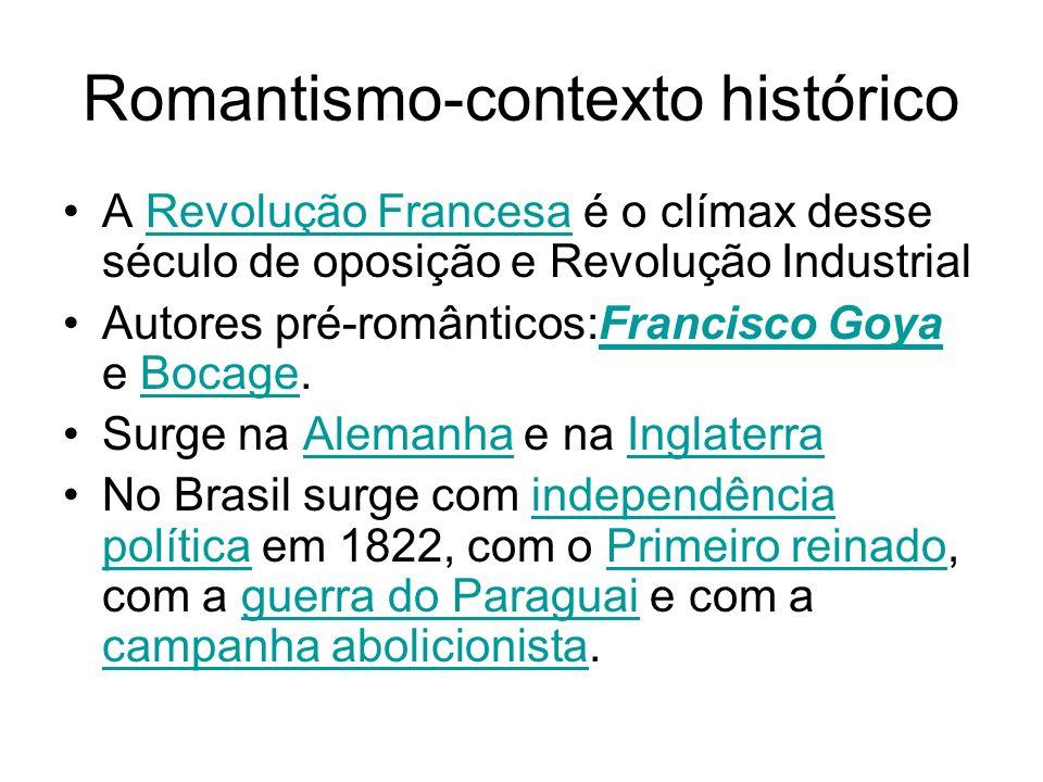 Romantismo-contexto histórico A Revolução Francesa é o clímax desse século de oposição e Revolução IndustrialRevolução Francesa Autores pré-românticos