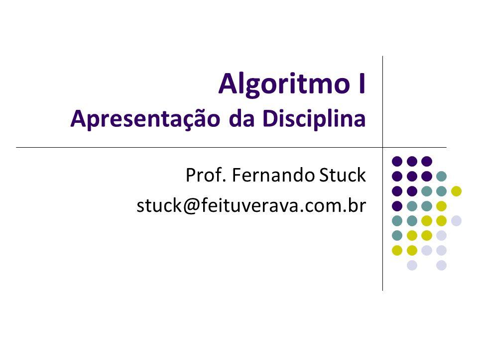 Objetivo Fornecer condições para que saibam especificar a lógica na construção de programas de computador através de uma linguagem algorítmica.