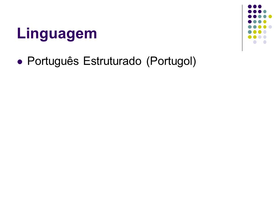 Linguagem Português Estruturado (Portugol)