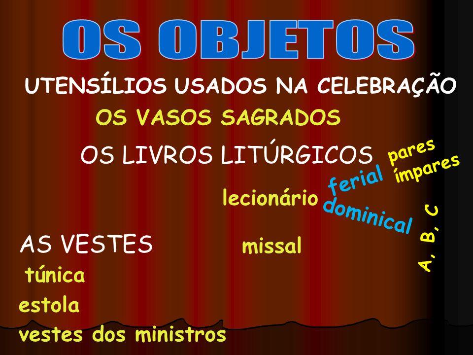 AS CORES LITÚRGICAS BRANCO: Páscoa - Natal VERMELHO: Pentecostes - Crisma ROXO: tempos penitenciais: quaresma - advento VERDE: tempo Comum TEMPO LITÚRGICO