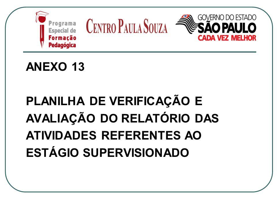 ANEXO 13 PLANILHA DE VERIFICAÇÃO E AVALIAÇÃO DO RELATÓRIO DAS ATIVIDADES REFERENTES AO ESTÁGIO SUPERVISIONADO