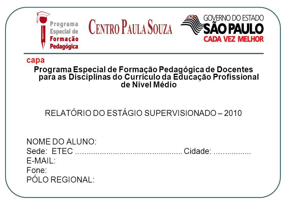 capa Programa Especial de Formação Pedagógica de Docentes para as Disciplinas do Currículo da Educação Profissional de Nível Médio RELATÓRIO DO ESTÁGI