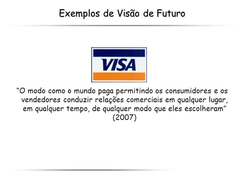 Exemplos de Visão de Futuro O modo como o mundo paga permitindo os consumidores e os vendedores conduzir relações comerciais em qualquer lugar, em qua