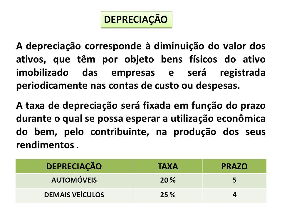 A depreciação corresponde à diminuição do valor dos ativos, que têm por objeto bens físicos do ativo imobilizado das empresas e será registrada period