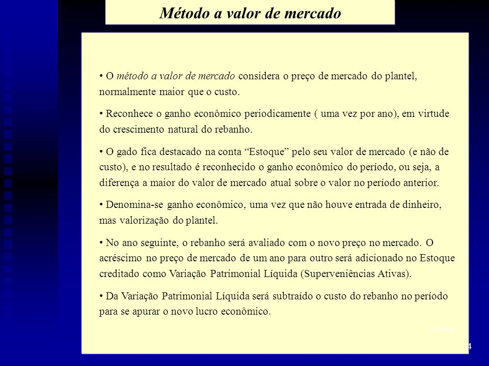 24 Método a valor de mercado O método a valor de mercado considera o preço de mercado do plantel, normalmente maior que o custo. Reconhece o ganho eco