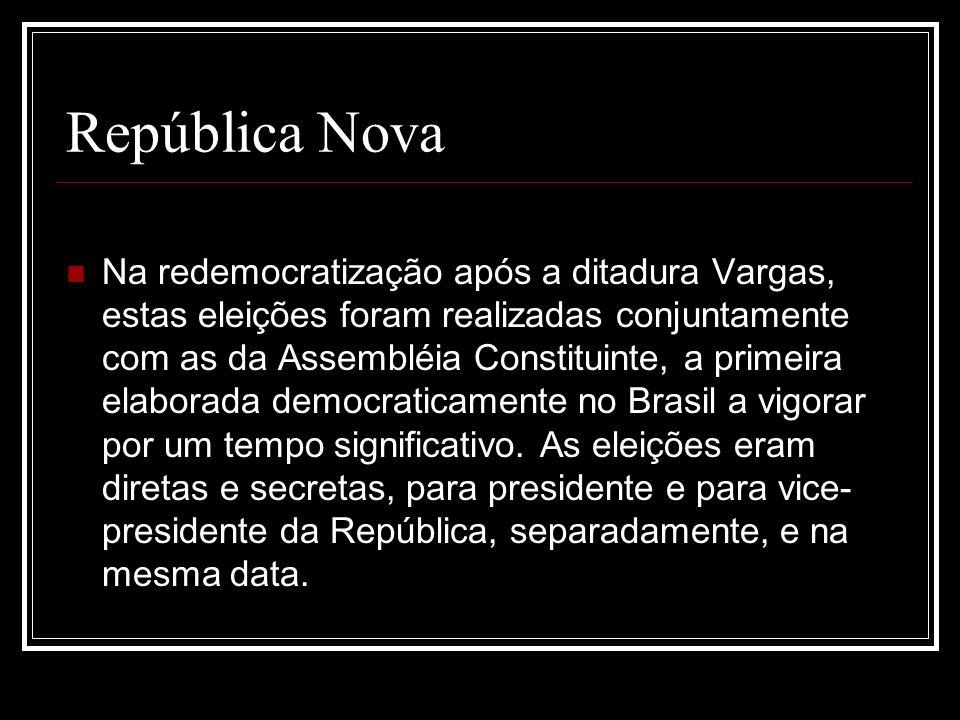 República Nova Na redemocratização após a ditadura Vargas, estas eleições foram realizadas conjuntamente com as da Assembléia Constituinte, a primeira