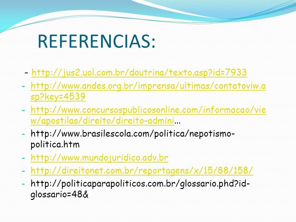 REFERENCIAS: - http://jus2.uol.com.br/doutrina/texto.asp?id=7933 http://jus2.uol.com.br/doutrina/texto.asp?id=7933 - http://www.andes.org.br/imprensa/