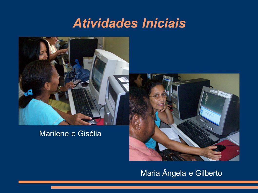 Atividades Iniciais Marilene e Gisélia Maria Ângela e Gilberto
