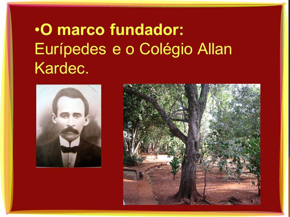 O marco fundador: Eurípedes e o Colégio Allan Kardec.
