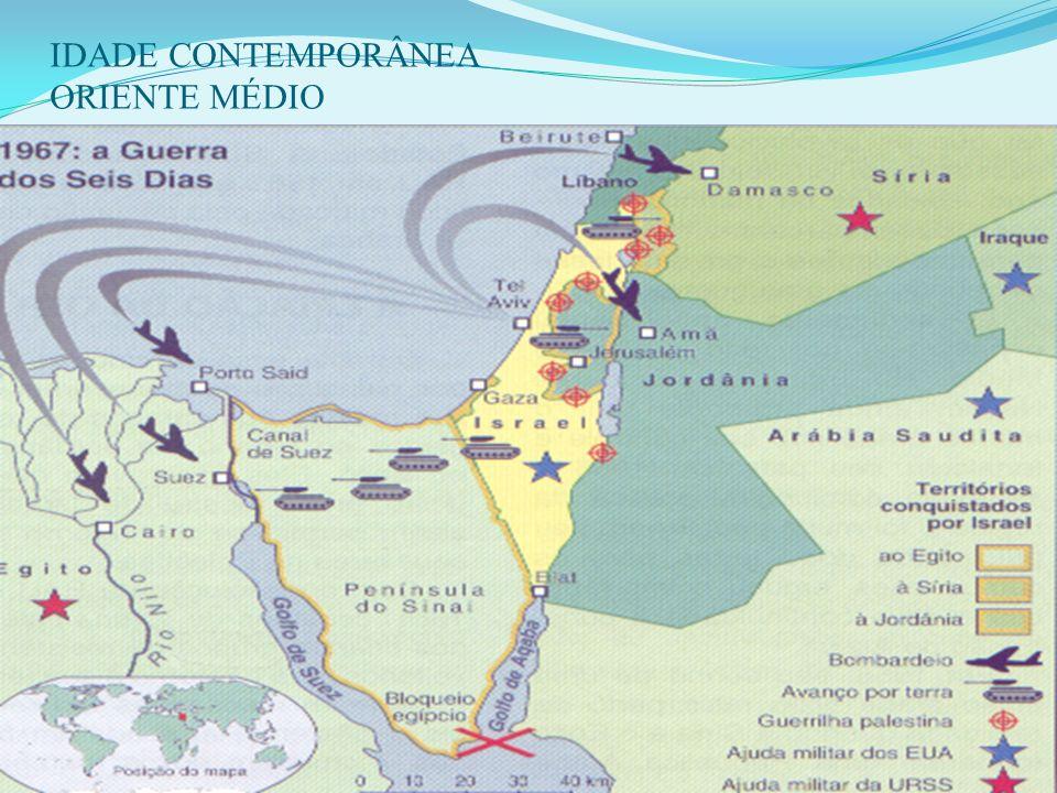 IDADE CONTEMPORÂNEA ORIENTE MÉDIO 7 - A GUERRA DOS SEIS DIAS (1967): 1967: Nasser interdita o Golfo de Akaba aos navios israelenses. Israel ataca de s
