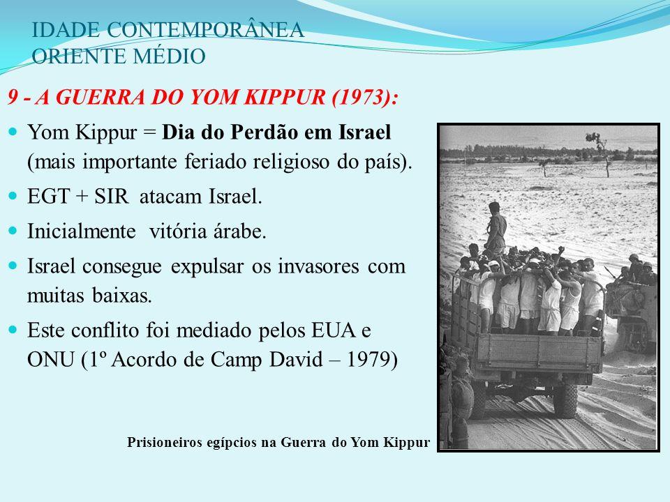 IDADE CONTEMPORÂNEA ORIENTE MÉDIO OLP (Organização pela Libertação da Palestina), criada em 1964 se desvincula da interferência de outros países árabe