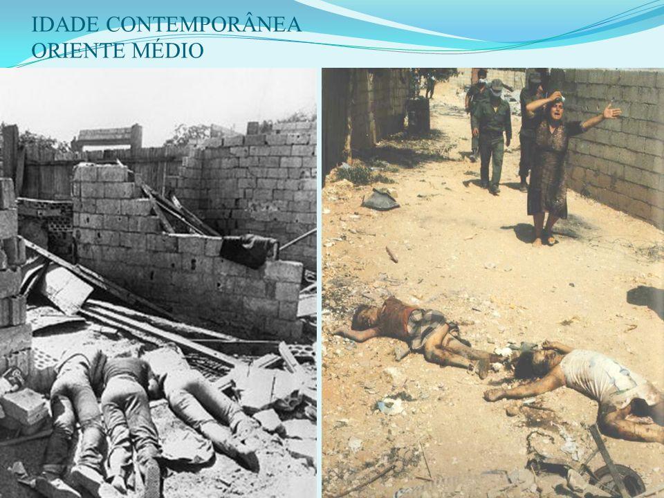 IDADE CONTEMPORÂNEA ORIENTE MÉDIO OPERAÇÃO DE PAZ NA GALILÉIA: Massacre de Sabra e Chatila