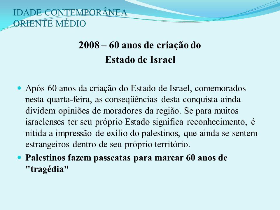 IDADE CONTEMPORÂNEA ORIENTE MÉDIO 2005: Síria retira-se do Líbano. Israel desocupa colônias judaicas na Faixa de Gaza e inicia desocupação também na C
