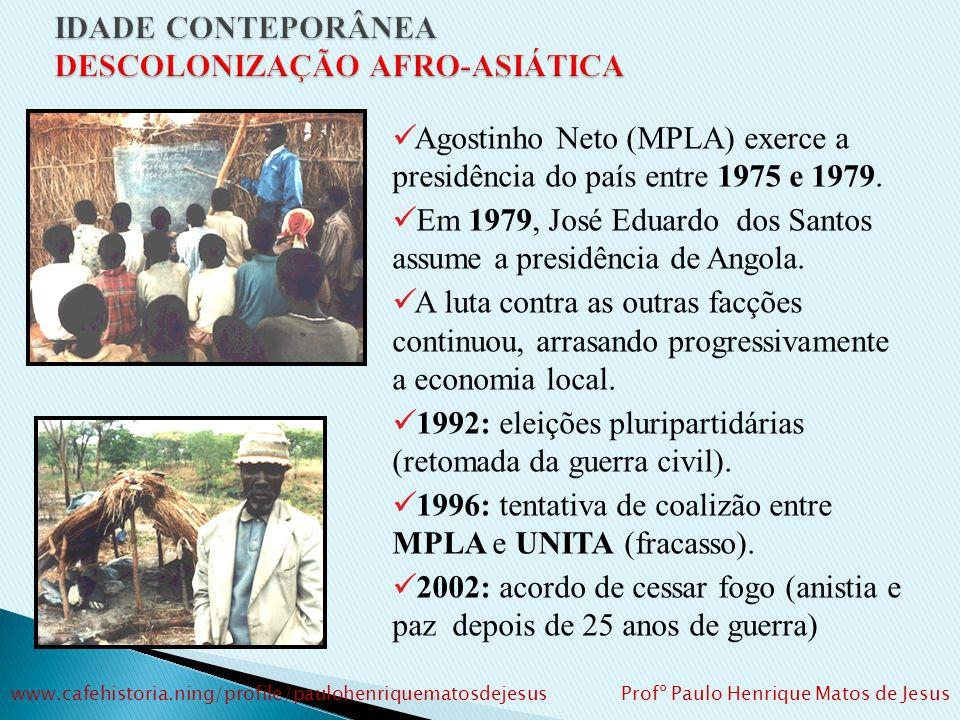 Angola (1975): 1975: Independência (Tratado de Alvor). 1975 – 1992: Guerra civil: MPLA X UNITA X FNLA Socialista(URSS) Agostinho Neto Etnia: Kimbundo