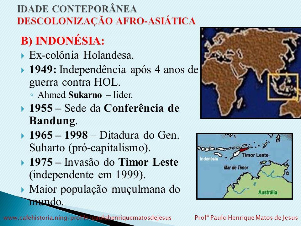 1948: Gandhi é assassinado por extremista hindu. Início de conflitos entre Índia e Paquistão pela região da Caxemira. 1971: Paquistão Oriental (antiga