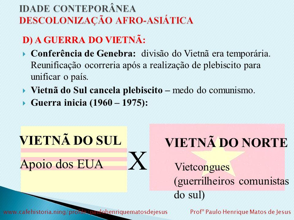1954: Conferência de Genebra – Independência e divisão da Indochina. Laos. Camboja. Vietnã do Sul (capitalista). Vietnã do Norte (comunista). Vietnã d