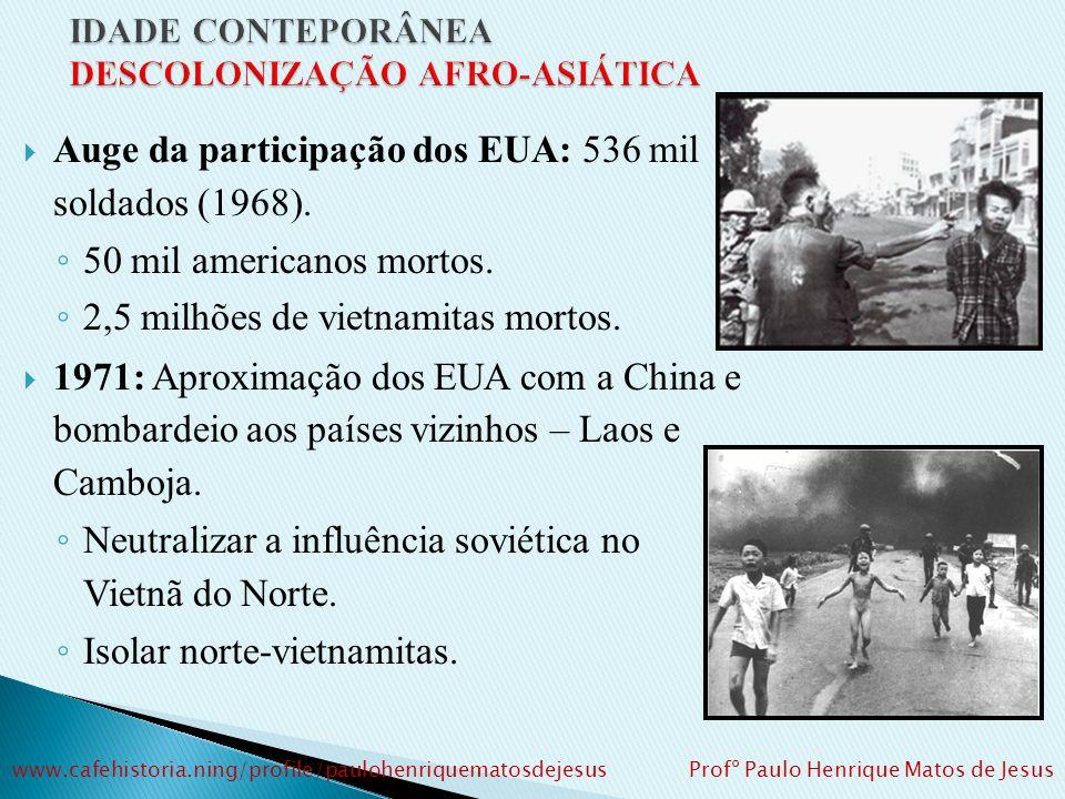 D) A GUERRA DO VIETNÃ: Conferência de Genebra: divisão do Vietnã era temporária. Reunificação ocorreria após a realização de plebiscito para unificar