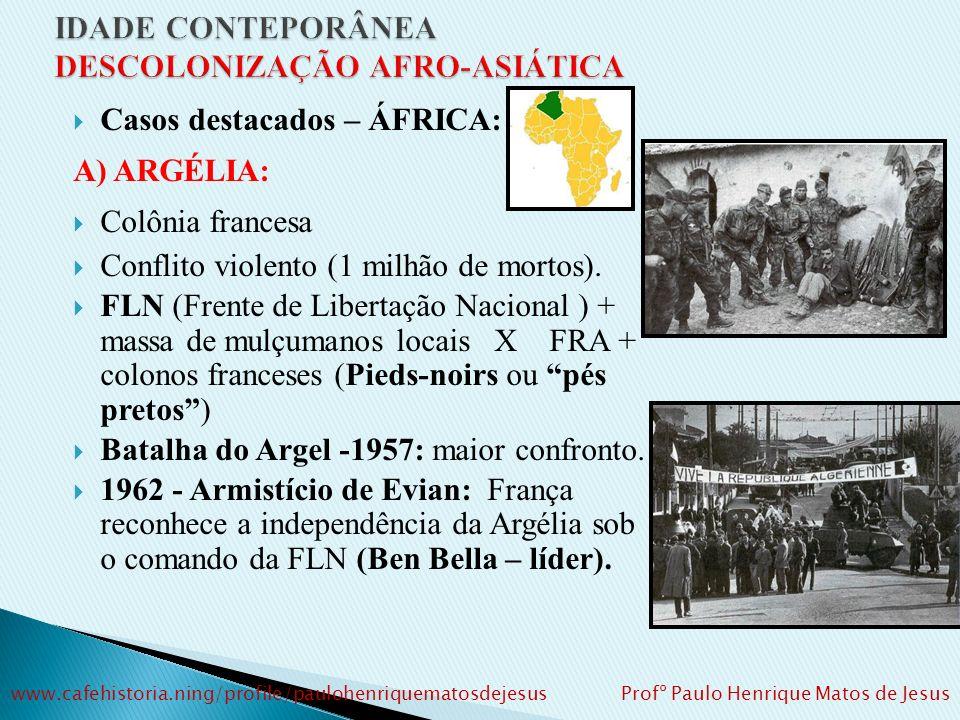 A DESCOLONIZAÇÃO AFRICANA: 1956: três estados independentes (Libéria, Etiópia e África do Sul - minoria branca no poder). 1957 a 1962: 29 novos estado