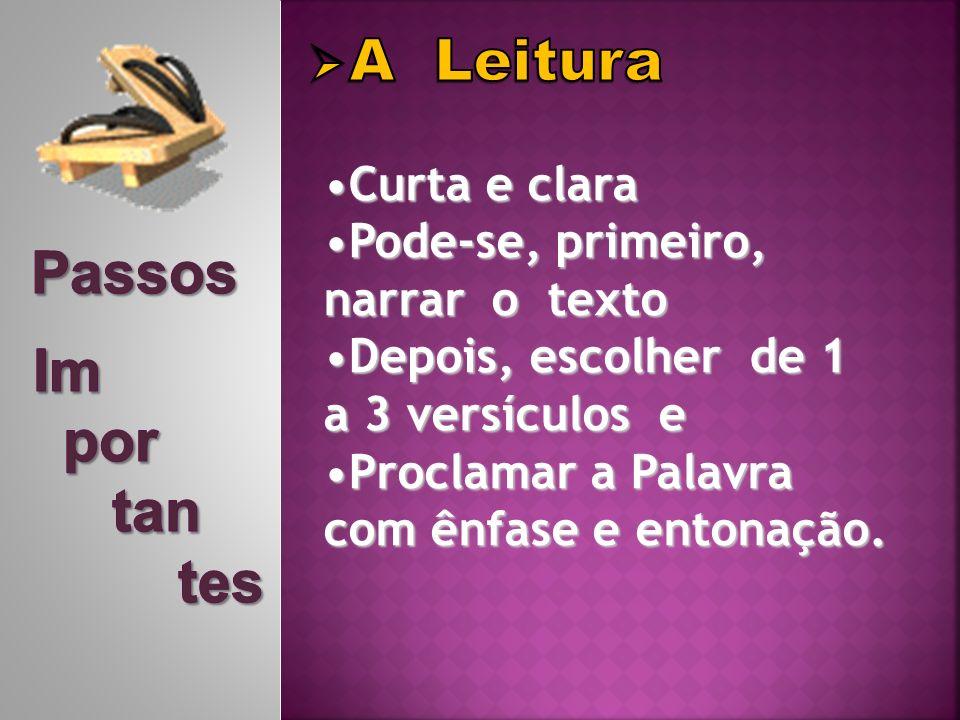 Curta e claraCurta e clara Pode-se, primeiro,Pode-se, primeiro, narrar o texto Depois, escolher de 1Depois, escolher de 1 a 3 versículos e Proclamar a