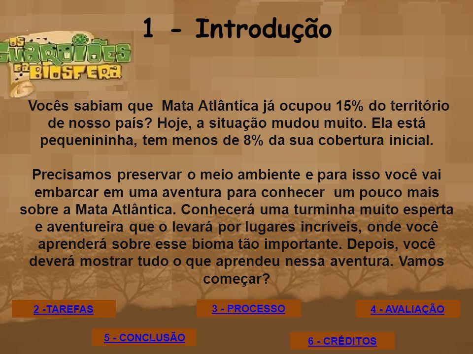 2 - Tarefas Serão 04 tarefas importantes: 1ª tarefa: Conhecer os personagens de uma história muito legal e escolher um com o qual mais se identifique para representá-lo nesta aventura.