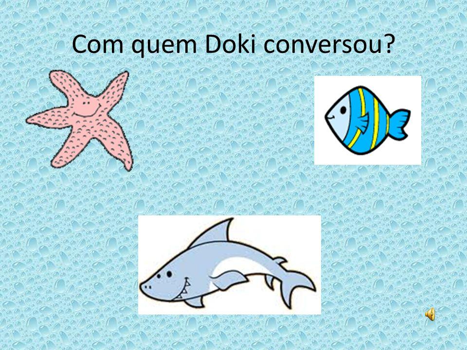 Com quem Doki conversou?