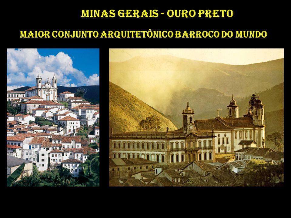 Minas Gerais - Ouro Preto Maior conjunto arquitetônico barroco do mundo