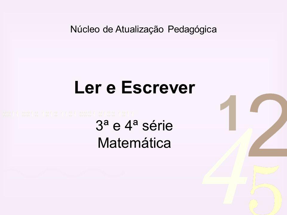 Ler e Escrever 3ª e 4ª série Matemática Núcleo de Atualização Pedagógica