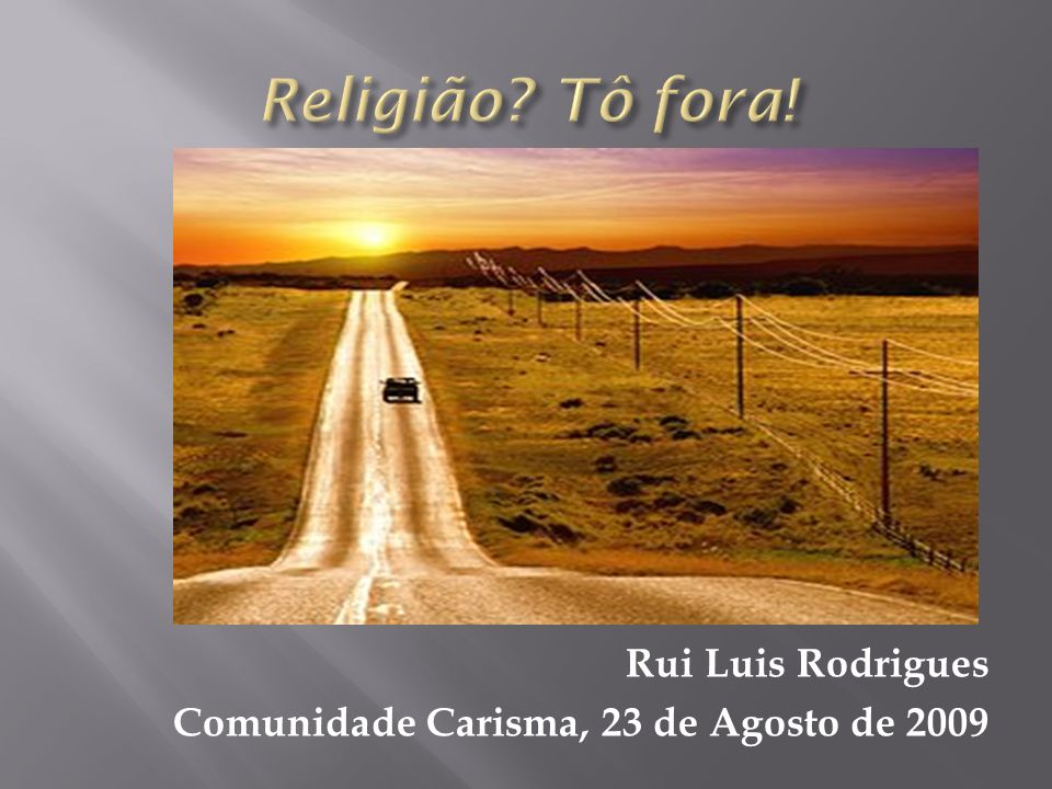 Rui Luis Rodrigues Comunidade Carisma, 23 de Agosto de 2009